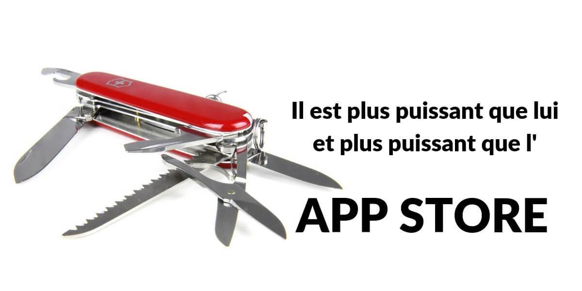 Bien meilleur que le couteau suisse et l'app store: il marche pour tout !