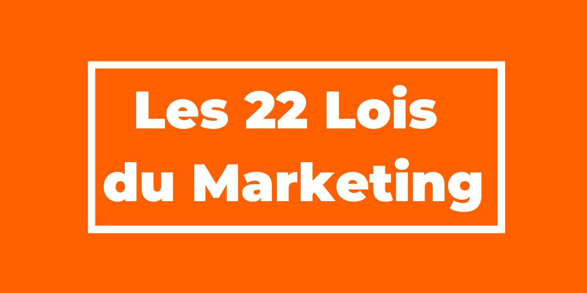 Les 22 lois du marketing à garder en tête