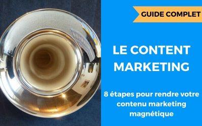 Content marketing: comment créer des contenus qui inspirent (Guide Complet)