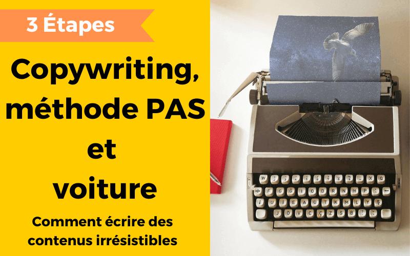 copywriting pour vendre et persuader avec la méthode PAS