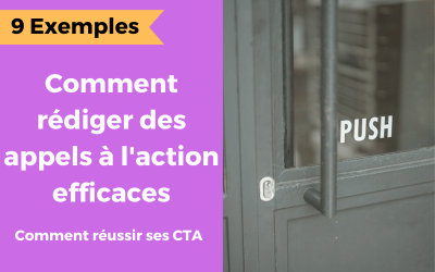 Comment rédiger un appel à l'action (CTA) efficace qui convertit