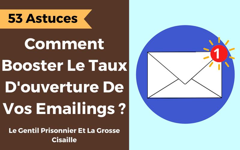 comment booster le taux d'ouverture des emailings et le taux de clics (CTR)
