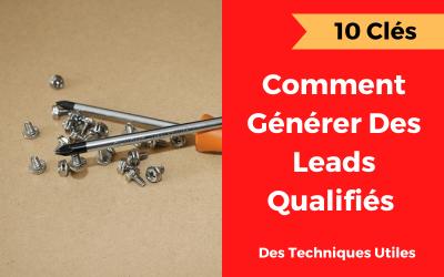 Comment générer des leads qualifiés [10 clés simples]